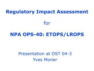 Regulatory Impact Assessment for  NPA OPS-40: ETOPS/LROPS
