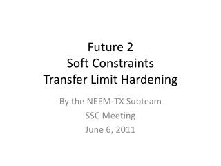 Future 2  Soft Constraints Transfer Limit Hardening