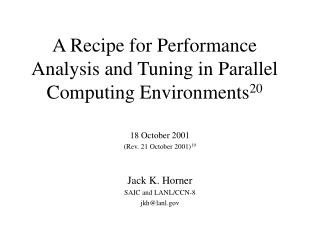 A Recipe for Performance Analysis and Tuning in Parallel Computing Environments 20