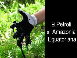 El  Petroli  a l' Amazònia  Equatoriana