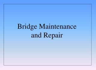 Bridge Maintenance and Repair