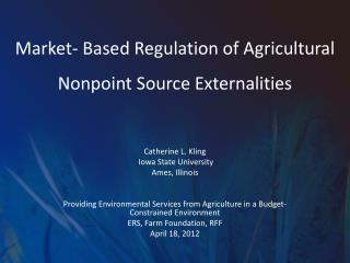 Market- Based Regulation of Agricultural Nonpoint Source Externalities