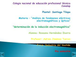Colegio nacional de educación profesional técnica  Conalep Plantel: Santiago  Tilapa