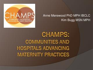 CHAMPS: Communities and Hospitals Advancing Maternity Practices