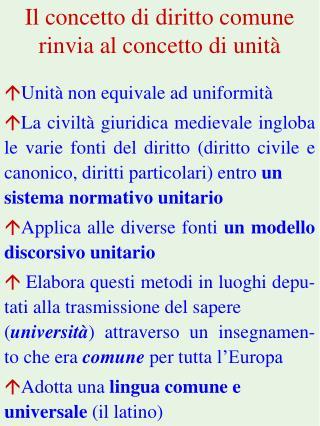 Il concetto di diritto comune rinvia al concetto di unit