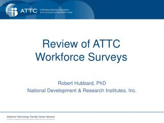 Review of ATTC  Workforce Surveys