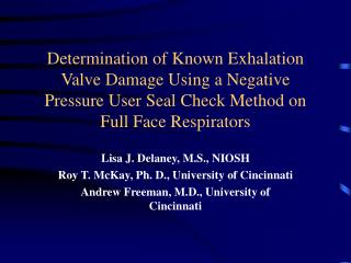 Lisa J. Delaney, M.S., NIOSH Roy T. McKay, Ph. D., University of Cincinnati