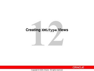 Creating  XMLType  Views