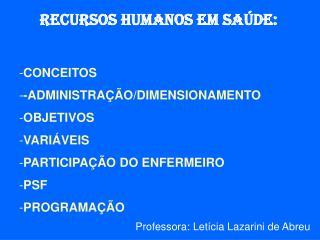 RECURSOS HUMANOS EM SAÚDE: CONCEITOS -ADMINISTRAÇÃO/DIMENSIONAMENTO OBJETIVOS VARIÁVEIS