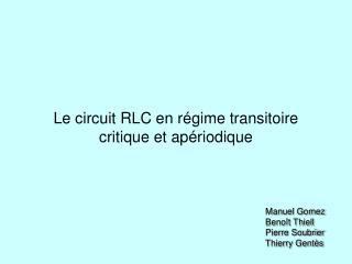 Le circuit RLC en régime transitoire critique et apériodique