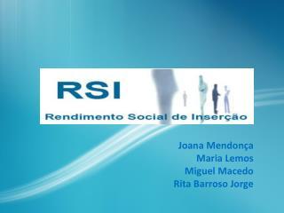 Joana Mendonça Maria Lemos Miguel Macedo Rita Barroso Jorge
