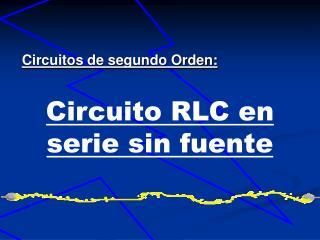 Circuito RLC en serie sin fuente