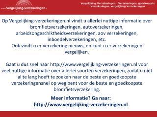 Meer informatie? Ga naar: vergelijking-verzekeringen.nl