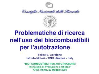 Problematiche di ricerca nell'uso dei biocombustibili per l'autotrazione