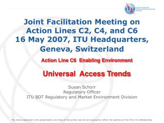 Susan Schorr Regulatory Officer  ITU BDT Regulatory and Market Environment Division