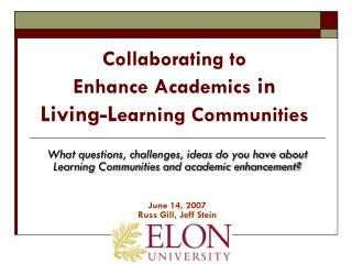 Collaborating to  Enhance Academics  in  Living-L earning Communities