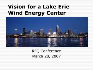 Vision for a Lake Erie  Wind Energy Center