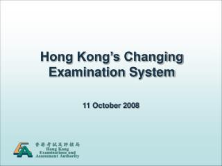 Hong Kong s Changing Examination System