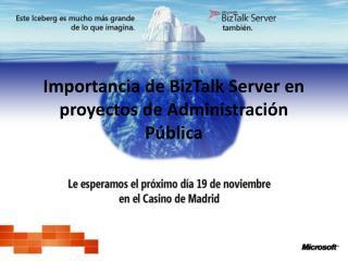 Importancia de BizTalk Server en proyectos de Administración Pública