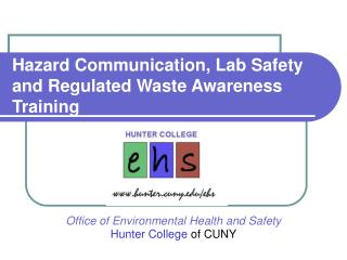 Hazard Communication, Lab Safety and Regulated Waste Awareness Training