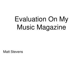 Evaluation On My Music Magazine