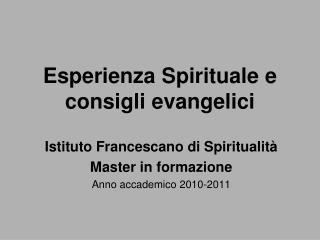 Esperienza Spirituale e consigli evangelici