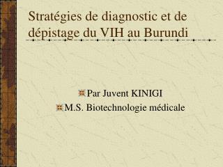Strat�gies de diagnostic et de d�pistage du VIH au Burundi