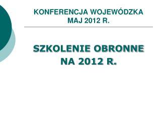 KONFERENCJA WOJEWÓDZKA MAJ 2012 R.