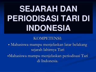 SEJARAH DAN PERIODISASI TARI DI INDONESIA