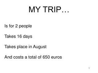MY TRIP…