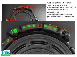 Detekcia prítomnosti a kontrola   rozmeru každého otvoru Detekcia hrán (obrysu) a  odmeranie