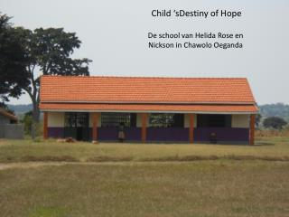 De school van  Helida Rose  en Nickson in  Chawolo  Oeganda
