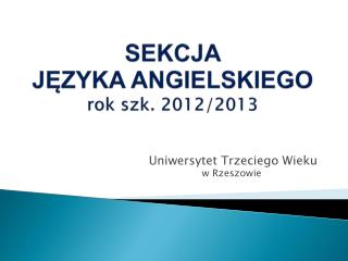 SEKCJA  JĘZYKA ANGIELSKIEGO rok szk. 2012/2013