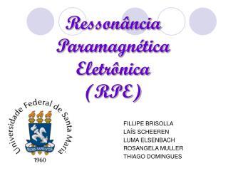 Ressonância  Paramagnética Eletrônica (RPE)
