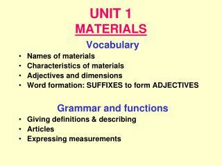 UNIT 1 MATERIALS