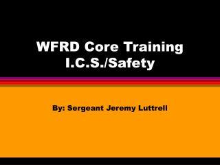 WFRD Core Training I.C.S./Safety