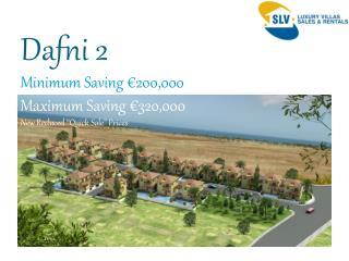 Dafni 2 Minimum Saving  200,000 Maximum Saving  320,000 New Reduced  Quick Sale  Prices