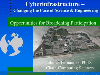 Cyberinfrastructure –  Changing the Face of Science & Engineering