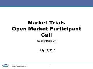 Market Trials Open Market Participant Call