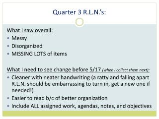 Quarter 3 R.L.N.'s: