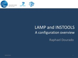 LAMP and INSTOOLS A configuration overview
