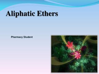Aliphatic Ethers