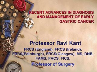 RECENT ADVANCES IN DIAGNOSIS  AND MANAGEMENT OF EARLY  GASTRIC CANCER