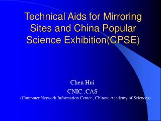 Technical Aids for Mirroring Sites and China Popular Science Exhibition(CPSE)