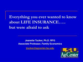 Everything you ever wanted to know about LIFE INSURANCE….. but were afraid to ask