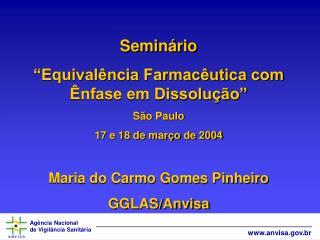"""Seminário """"Equivalência Farmacêutica com Ênfase em Dissolução"""" São Paulo 17 e 18 de março de 2004"""