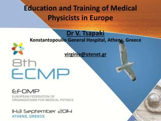 Education and Training of Medical Physicists in Europe
