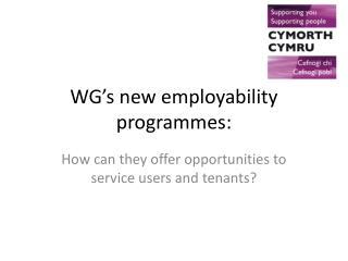 WG's new employability programmes: