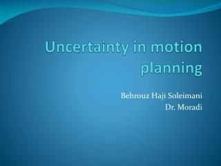 Uncertainty in motion planning