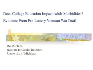 Does College Education Impact Adult Morbidities? Evidence From Pre-Lottery Vietnam War Draft